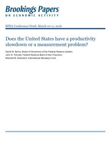 Does the United States Have a Productivity Slowdown or a Measurement Problem? summary