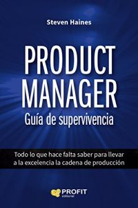 Product Manager: Guía de supervivencia resumen de libro