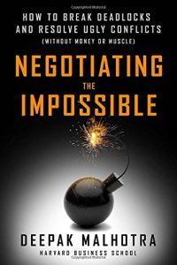 Negotiating the Impossible Free Summary by Deepak Malhotra