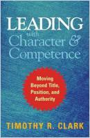 Leading with Character and Competence book summary