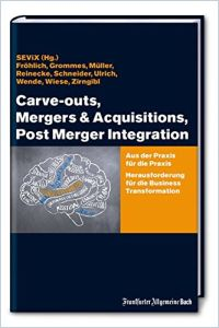 Carve-outs, Mergers & Acquisitions, Post Merger Integration Buchzusammenfassung