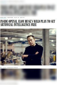 Inside OpenAI, Elon Musk's Wild Plan to Set Artificial Intelligence Free summary