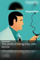 The Perils of Being Your Own Doctor