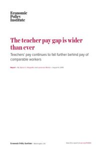 The Teacher Pay Gap Is Wider than Ever summary