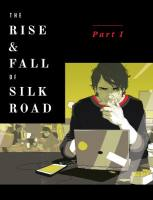 The Rise and Fall of Silk Road summary