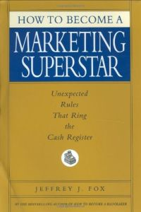 How to Become a Marketing Superstar book summary