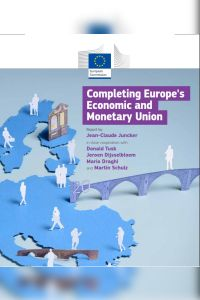 Completing Europe's Economic and Monetary Union summary