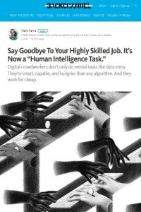 "Say Goodbye to Your Highly Skilled Job. It's Now a ""Human Intelligence Task."" summary"