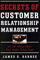 Secrets of Customer Relationship Management