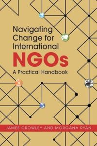Navigating Change for International NGOs book summary