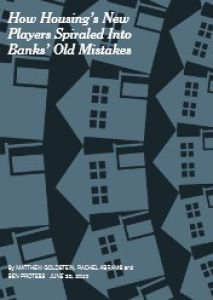 How Housing's New Players Spiraled into Banks' Old Mistakes summary