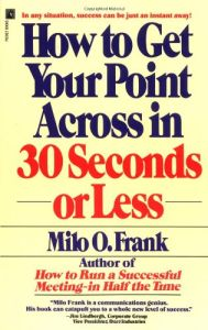 How to Get Your Point Across in 30 Seconds or Less book summary