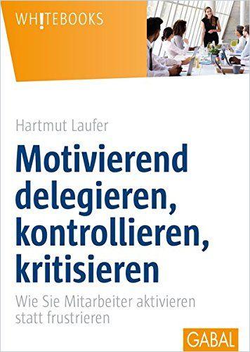 Image of: Motivierend delegieren, kontrollieren, kritisieren