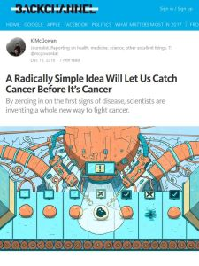 A Radically Simple Idea Will Let Us Catch Cancer Before It's Cancer summary
