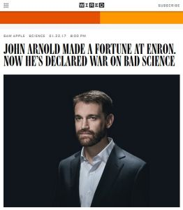 John Arnold Made a Fortune at Enron. Now He's Declared War on Bad Science summary
