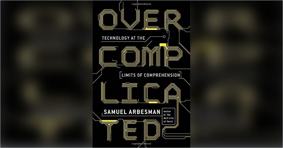 Overcomplicated(Englische Version) von Samuel Arbesman