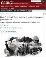 How Facebook, Fake News and Friends Are Warping Your Memory