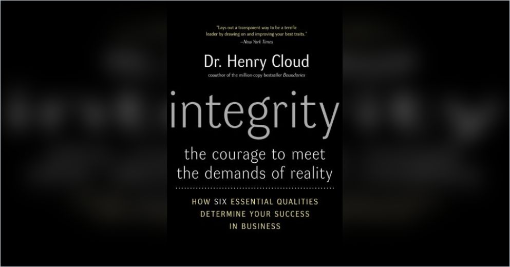 integrity the courage to meet the demands of reality by henry cloud essay Integrity by dr henry cloud integrity : the courage to meet the demands of reali 421 are oriented toward reality finish well.