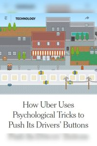 How Uber Uses Psychological Tricks to Push Its Drivers' Buttons summary