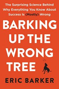 Barking Up the Wrong Tree book summary
