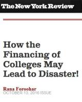 How the Financing of Colleges May Lead to Disaster!