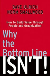 Why the Bottom Line Isn't! book summary