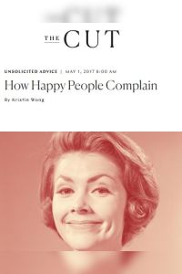 How Happy People Complain summary