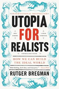 Utopia for Realists book summary