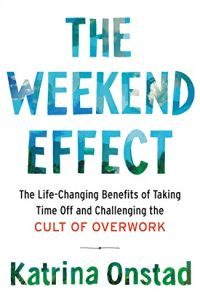 The Weekend Effect book summary