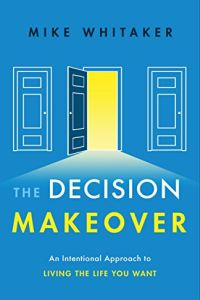 The Decision Makeover book summary