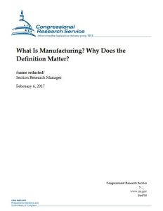 What Is Manufacturing? Why Does the Definition Matter?