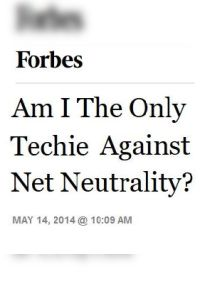 Am I The Only Techie Against Net Neutrality? summary