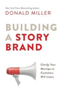 Building a StoryBrand book summary