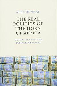 The Real Politics of the Horn of Africa book summary