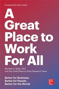 A Great Place to Work for All book summary