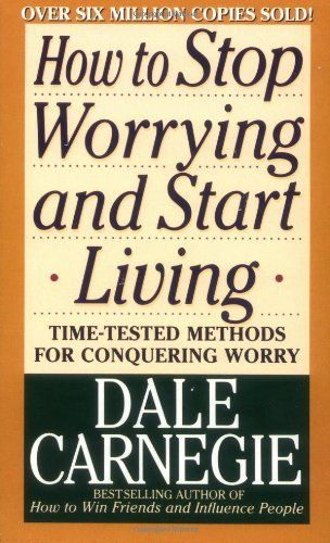 Image of: How to Stop Worrying and Start Living