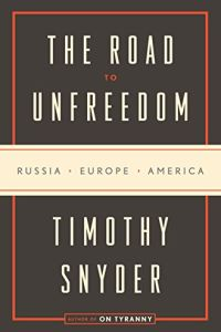 The Road to Unfreedom book summary