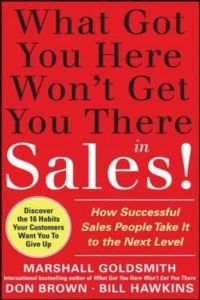 What Got You Here Won't Get You There in Sales book summary