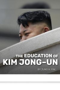 The Education of Kim Jong–un summary