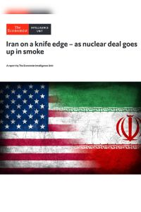 Iran on a knife edge – as nuclear deal goes up in smoke summary