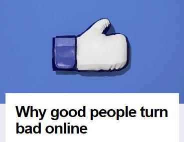 Image of: Why Good People Turn Bad Online