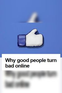 Why Good People Turn Bad Online summary