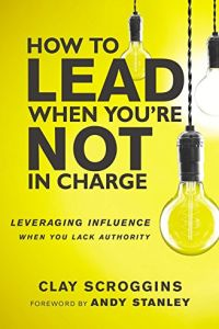 How to Lead When You're Not in Charge book summary