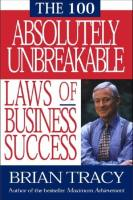 The 100 Absolutely Unbreakable Laws of Business Success book summary