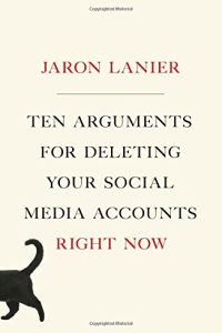 Ten Arguments for Deleting Your Social Media Accounts Right Now book summary