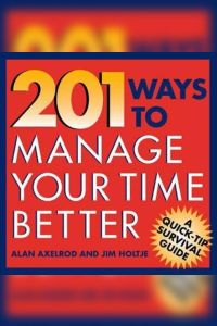 201 Ways to Manage Your Time Better book summary