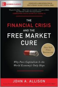 The Financial Crisis and the Free Market Cure book summary