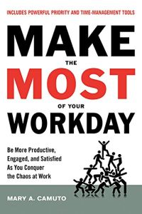 Make the Most of Your Workday book summary