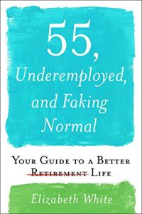 55, Underemployed, and Faking Normal book summary