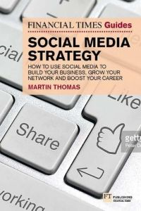 The Financial Times Guide to Social Media Strategy book summary